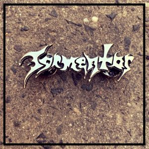 Tormentor Metal Pin